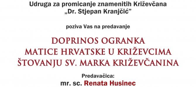 """NAJAVA: Predavanje """"Doprinos Ogranka Matice hrvatske u Križevcima štovanju  sv. Marka Križevčanina"""""""